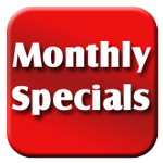 Check out our monthly specials